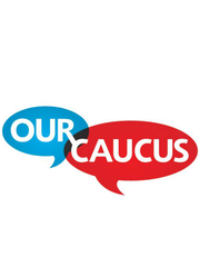 Our Caucus offers unique viewpoints.