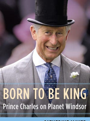 'Born to be King' by Catherine Mayer