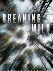 "Diane Les Becquets' ""Breaking Wild"" will be in stores"