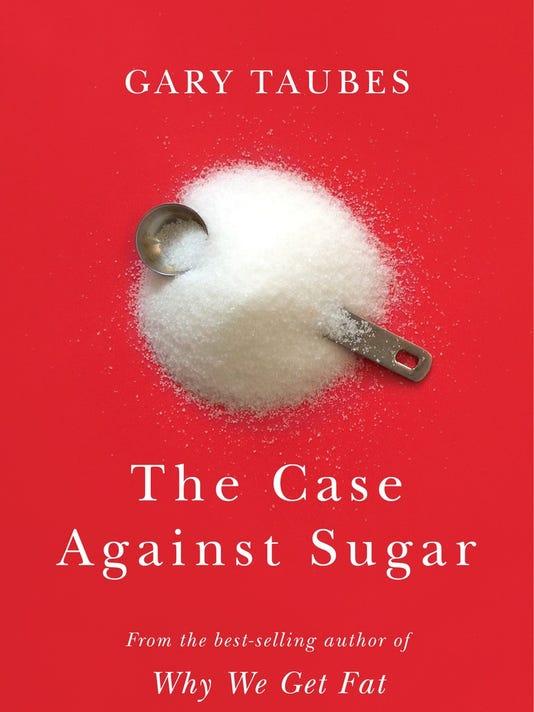 636203454516919144-The-Case-Against-Sugar.jpg