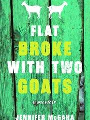 """Flat Broke with Two Goats: A Memoir of  Appalachia "" by Jennifer McGaha."