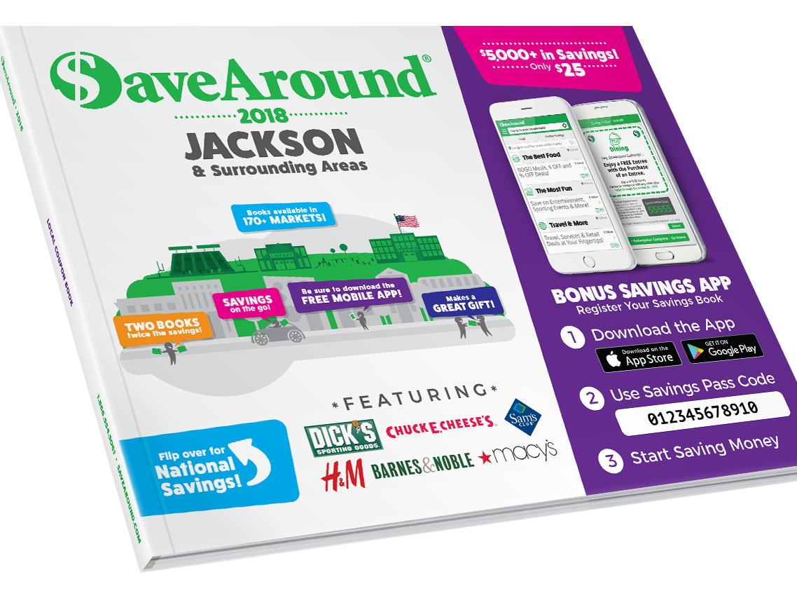 More than $5,000 in savings. Claim your FREE 2017 SaveAround Jackson book today.