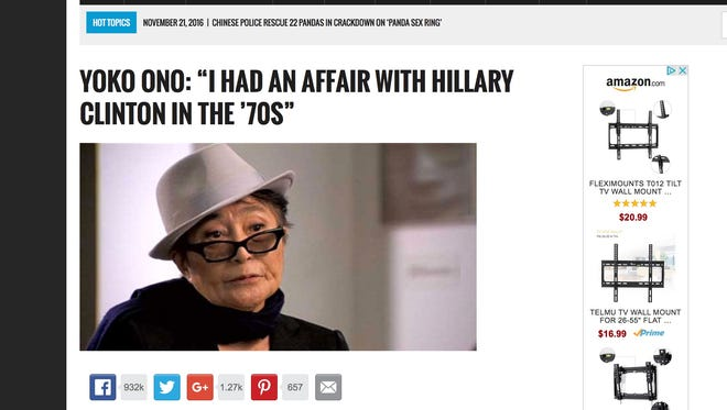 This fake tale from WorldNewsDailyReport contends that the famous wife of the late John Lennon had an affair with the democratic nominee in the '70s. Many experts contend that the prevalence of fake news sites such as this one had an impact on the recent presidential election.