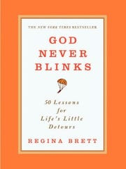 """God Never Blinks"" by Regina Brett"