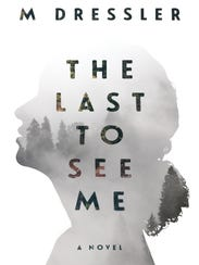 'The Last to See Me' by M Dressler