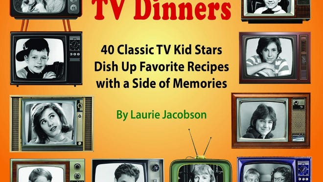 "A portion of the cover of Laurie Jacobson's new book, """"TV Dinners: Classic TV Kid Stars Dish Up Favorite Recipes with a Side of Memories."