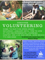 Are you interested in being a volunteer at the Environmental Learning Center? If you answered yes, plan to attend the Volunteer Open House from 1 p.m. to 3 p.m.Jan.20 at the ELC, 255 Live Oak Drive, Vero Beach; or call772-589-5050, ext. 107.