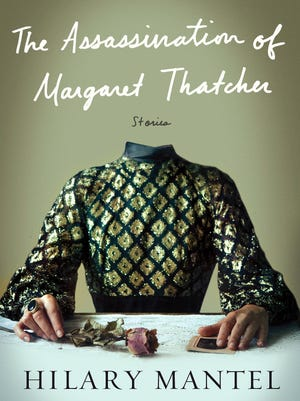 """The Assassination of Margaret Thatcher"" by Hilary Mantel"