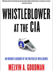 """Whistleblower at the CIA"" is the new book by former CIA analyst Melvin Goodman."
