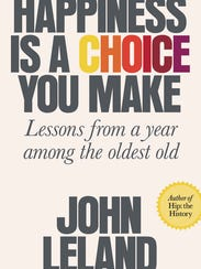 """""""Happiness Is a Choice You Make"""" by John Leland"""