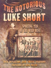 """The Notorious Luke Short: Sporting Man of the Wild"