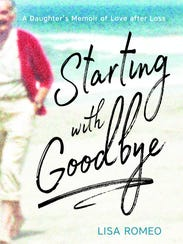 """""""Starting with Goodbye: A Daughter's Memoir of Love"""