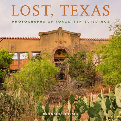 """""""Lost, Texas: Photographs of Forgotten Buildings"""" by"""