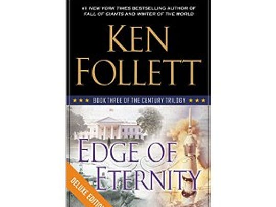 """Ken Follett's """"Edge of Eternity"""" is the third book in his """"Century Trilogy."""