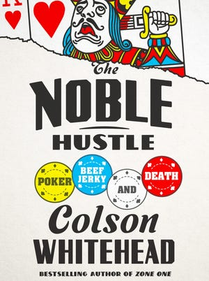 """""""The Noble Hustle"""" by Colson Whitehead"""