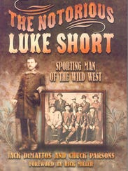 """""""The Notorious Luke Short: Sporting Man of the Wild"""