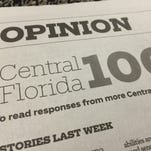 "The Central Florida 100 is a recent project started by the ""Orlando Sentinel"" to provide commentary from local leaders in the community."