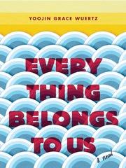 """""""Everything Belongs to Us"""" by Yoojin Grace Wuertz"""
