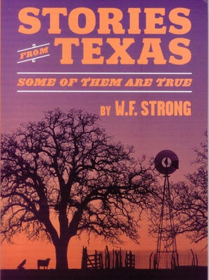 """""""Stories from Texas: Some of Them Are True"""" by W. F. Strong"""