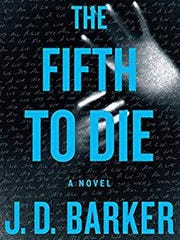 """""""The Fifth to Die"""" by J. D. Barker"""