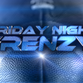 Watch the Friday Night Frenzy every Friday night during football season at 11:13 pm.