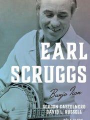 """Earl Scruggs, Banjo Icon"" by Gordon Castelnero and David L. Russell, Roman and Littlefield, $40"