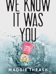'We Know It Was You' by Maggie Thrash
