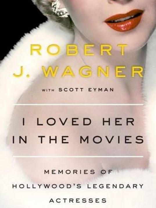 Robert Wagner I Loved Her in the Movies
