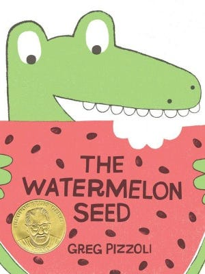 "Greg Pizzoli's award-winning kids book ""The Watermelon Seed"""