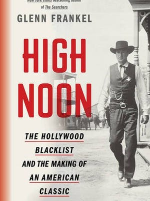 Cover of 'High Noon: The Hollywood Blacklist and the Making of an American Classic.'