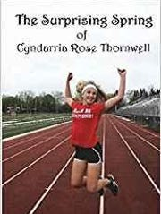 """The Surprising Spring of Cyndarria Rose Thornwell"""