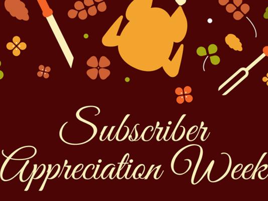 636141337313009705-Subscriber-Appreciation-Week.png