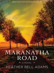"""""""Maranatha Road"""" by Heather Bell Adams"""