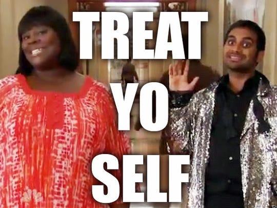 Treat yo self meme from Parks & Rec