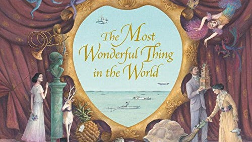 """The Most Wonderful Thing in the World,"" by Vivian French and Angela Barrett."