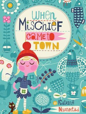 'When Mischief Came to Town' by Katrina Nannestad