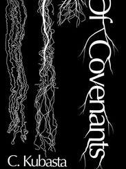 """Of Covenants"" by C. Kubasta"