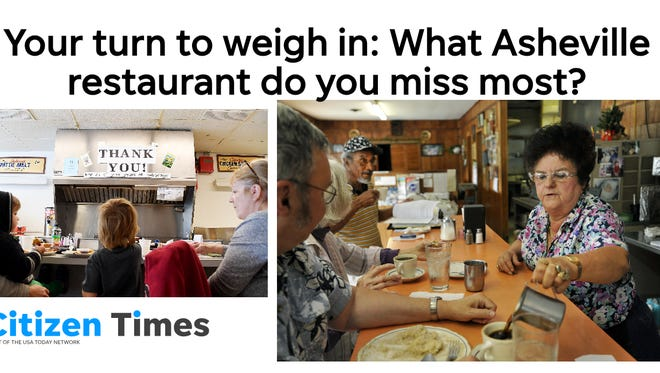 You tell us: Is it Doc Chey's? The Silver Dollar? Which Asheville eatery do you miss the most?