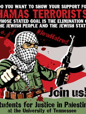The David Horowitz Freedom Center, which has been identified as an anti-Muslim hate group by the Southern Poverty Law Center, claims to have plastered posters on the University of Tennessee campus accusing members of Students for Justice in Palestine of supporting terrorism. The names of 19 students appear at the bottom of the poster, though they have been cropped out of this version.