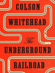 """The Underground Railroad,"" by Colson Whitehead"