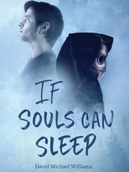 "Fond du Lac author David Michael Williams will sell and sign copies of his new novel, ""If Souls Can Sleep,"" 11 a.m. to 1 p.m. Saturday, Feb. 10, at Chapter 52 Bookstore, 52 Sheboygan St."