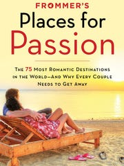 "Cover of ""Places for Passion: The 75 Most Romantic"