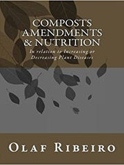 Composts, Amendments and Nutrition, by Olaf Ribeiro