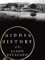 """Hidden History of the Llano Estacado"" by Paul Carlson and David Murrah"