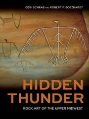 Hidden Thunder: Rock Art of the Upper Midwest. By Geri