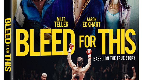 'Bleed for This' is now on DVD.