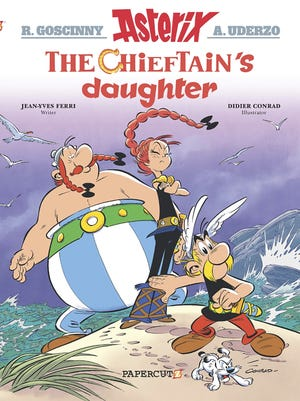 """The cover image for """"The Chieftain's Daughter,"""" the latest in the Asterix collection. Papercutz, which specializes in graphic novels for all ages, is republishing """"Asterix"""" collections this summer with a new English translations - one specifically geared to American readers."""