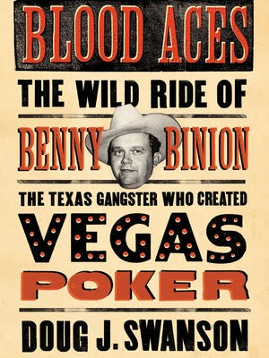 """""""Blood Aces: The Wild Ride of Benny Binion, the Texas Gangster Who Created Vegas Poker"""" book cover by Doug J. Swanson."""