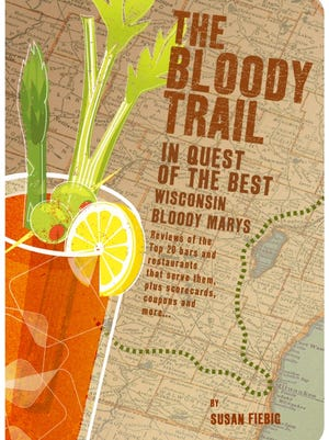 """Cover of """"The Bloody Trail: In Quest of the Best Wisconin Bloody Marys"""" by Susan Fiebig, of Fond du Lac."""