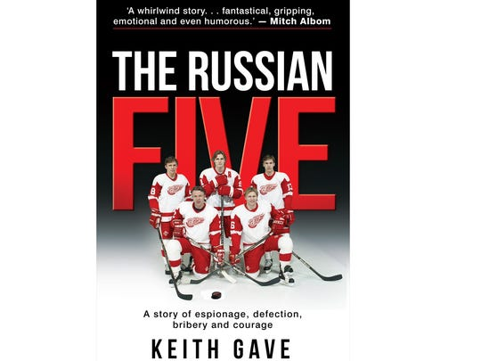"In ""The Russian Five, A story of espionage, defection, bribery and courage,""  Keith Gave, the spy-turned-newsman whose clandestine mission to Helsinki, Finland, helped bring the iconic quintet to the Detroit Red Wings, chronicles the group's unlawful move from behind the Iron Curtain to crumbling 1990s Detroit in his captivating new book."